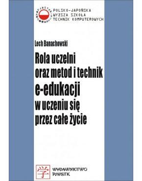 Książka Rola uczelni oraz metod i technik e-edukacji w uczeniu się przez całe życie