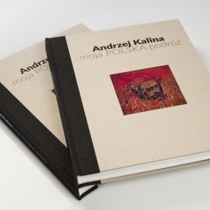 Album Andrzeja Kaliny - moja POLSKA podróż