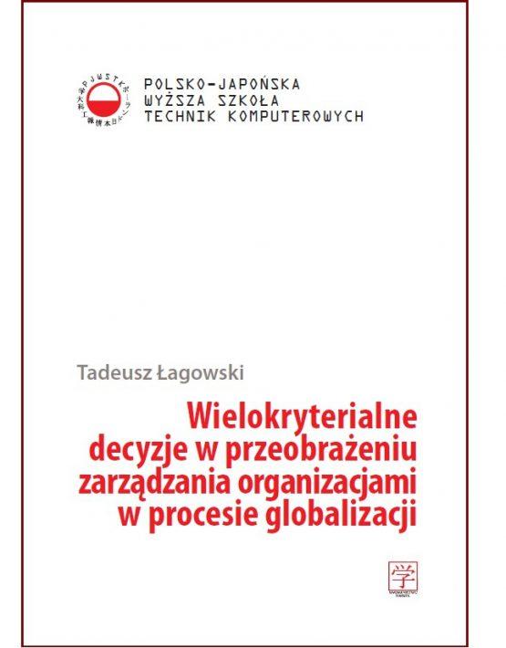 Wielokryterialne decyzje w przeobrażeniu zarządzania organizacjami w procesie globalizacji
